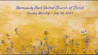 NPUCC Worship for Sunday, July 18th, 2021