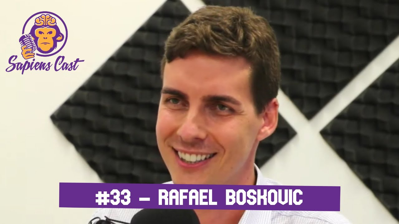 SAPIENSCAST #33 - RAFAEL BOSKOVIC