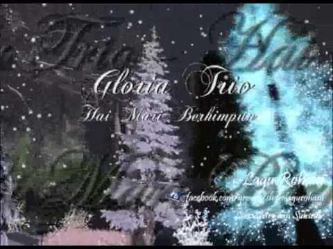 Hai Mari Berhimpun - Gloria Trio