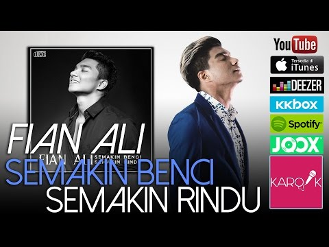 Fian Ali - Semakin Benci Semakin Rindu (Official Lyrics Video)
