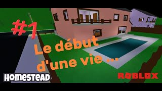 Roblox (c) Let's Play 🏠 Homestead / The Beginning of a Life ... / #1