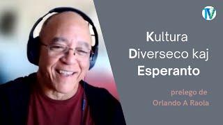 Kultura diverseco kaj esperanto – Orlando A Raola