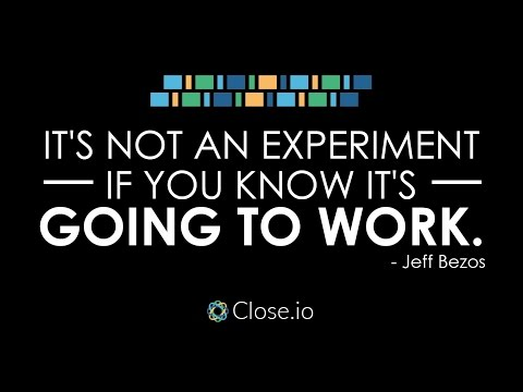 Sales motivation quote: It's not an experiment if you know it's going to work. - Jeff Bezos