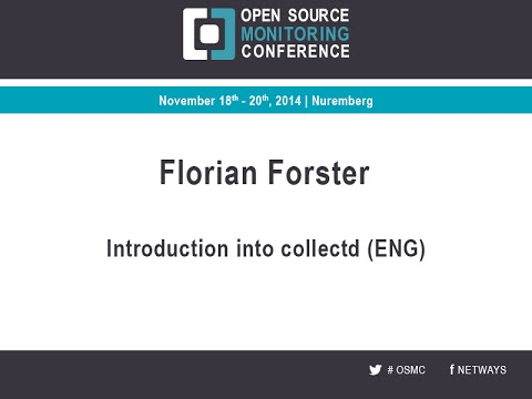 OSMC 2014: Introduction into collectd | Florian Forster