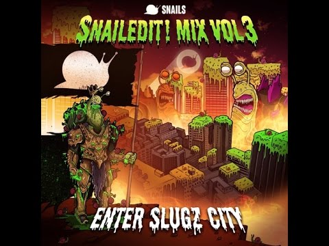 SNAILS - SNAILEDIT! Mix Vol. 3 - (Enter Slugz City)