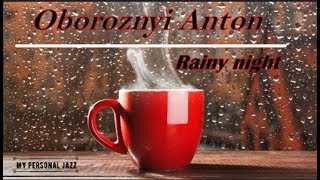 Relaxing JAZZ For WORK - Oboroznyi Anton STUDY Concentration Music for Work Study Rainy night
