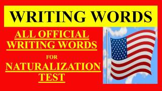 U.S. CITIZENSHIP TEST 2017 ALL OFFICIAL WRITING TEST VOCABULARY AND PRACTICE SENTENCES