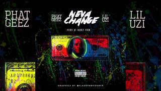 Phat Geez ft. Lil Uzi - Neva Change