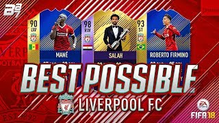 BEST POSSIBLE LIVERPOOL TEAM! w/ TOTS FIRMINO AND POTY SALAH! | FIFA 18 ULTIMATE TEAM
