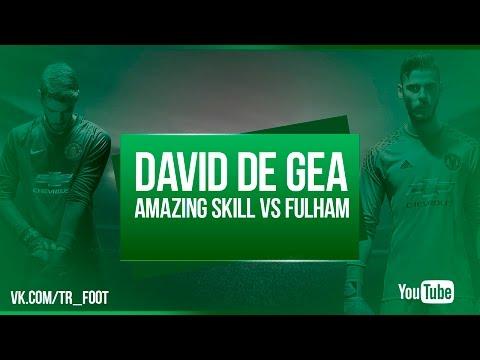 DAVID DE GEA AMAZING SKILL VS FULHAM