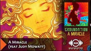 Groundation - A Miracle feat. Juddy Mowatt