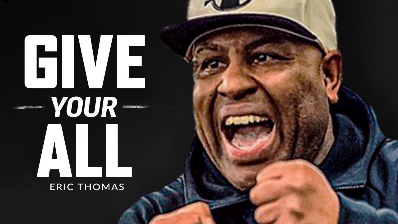 Download GIVE IT YOUR ALL - Best Motivational Speech Video (Featuring Eric Thomas)