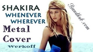Werkoff - Shakira - Whenever metal cover bandhub