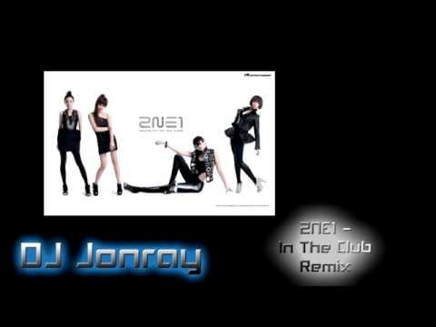 2NE1 - In The Club (Dj Jonray Remix) [2010]