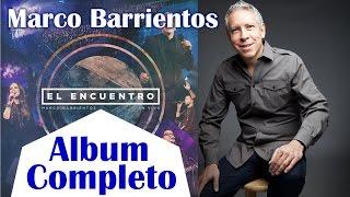 Marco Barrientos - El Encuentro (Álbum Completo) 2016