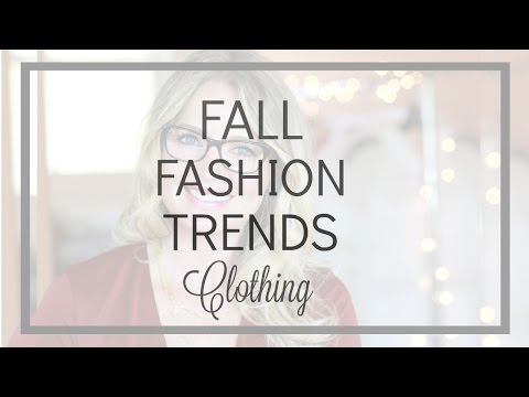 Fall Fashion Trends 2016   Clothing   BusbeeStyle TV