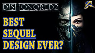 How to Make A Perfect Sequel: Dishonored 2
