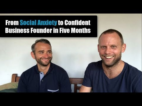 From Social Anxiety to Confident Business Founder in Five Months