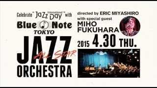 BLUE NOTE TOKYO ALL-STAR JAZZ ORCHESTRA : BLUE NOTE TOKYO 2015 trailer 2
