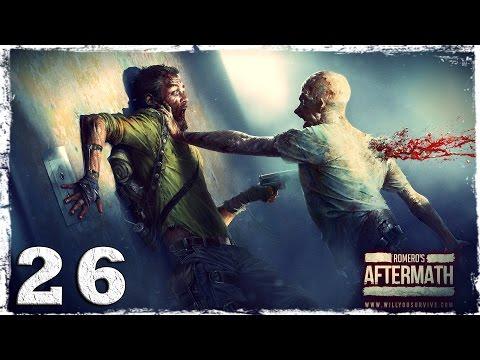Смотреть прохождение игры [COOP] Aftermath. #26: Наперегонки со смертью.