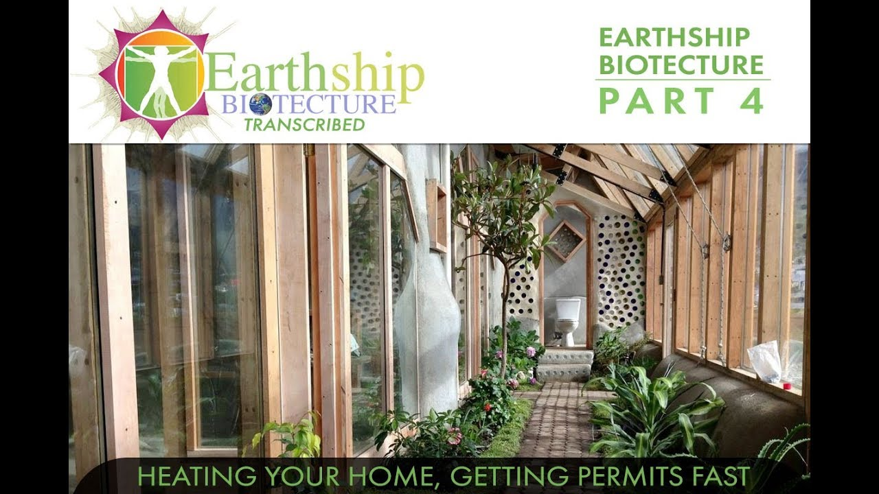 Earthship Biotecture Transcribed Pt4 Heating Your Home With Body