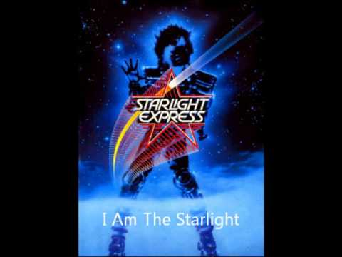 Starlight Express- I am the Starlight