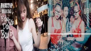 Nonstop 2018-  Nhạc Sàn Cực Mạnh 2018 - Nhạc DJ Mới Nhất - Nonstop mix 2018 || Dance Music 2018