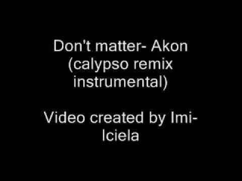 Don't Matter  Instrumentals (calypso Remix) (2007