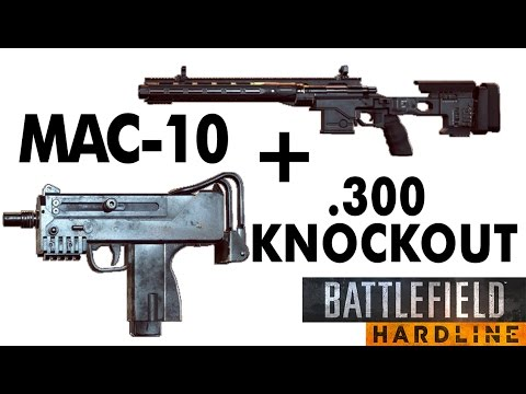 Battlefield Hardline | .300 Knockout & MAC-10 | Professional's Deadliest Combo