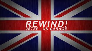 Oldschool 2Step - UK Garage Mix (DJ Upzet - Rewind!)