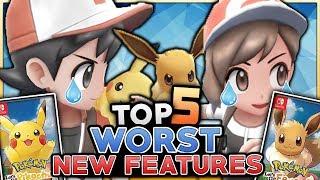 Top 5 WORST NEW FEATURES In Pokemon Let's Go Pikachu & Let's Go Eevee