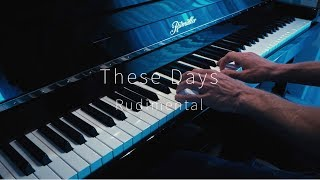 These Days - Rudimental - Piano Cover