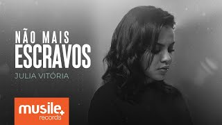 Julia Vitoria - Não Mais Escravos (No Longer Slaves) - Live Session