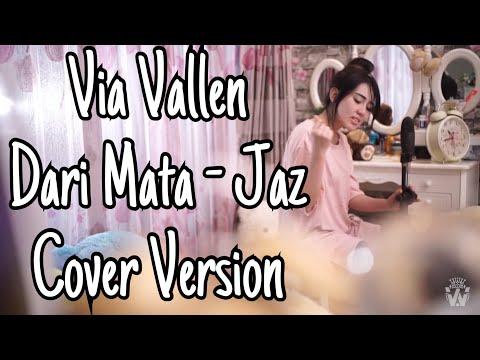 VIA VALLEN - DARI MATA BY JAZ ( COVER VERSION )