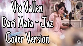vuclip VIA VALLEN - DARI MATA BY JAZ ( COVER VERSION )