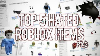 5 Most Hated ROBLOX Items Pt. 2