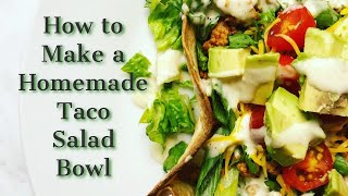 Recipe Homemade Taco Salad Bowl