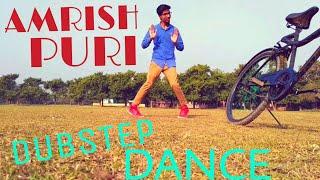 AMRISH PURI DUBSTEP DANCE   MAD DANCE   FREE STYLE DANCE (RAVI ROY)