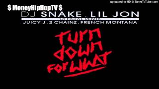 Lil Jon - Turn Down For What (Remix) Ft. Juicy J, 2 Chainz & French Montana.