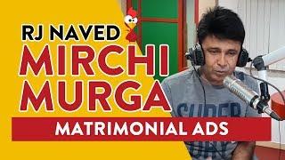 Matrimonial Ads | Mirchi Murga | RJ Naved
