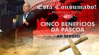 Pessach 2015 IECG  - Cinco Benefícios da Pascoa - Ap. Sergio