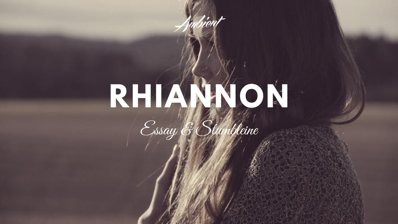 rhiannon essay & stumbleine
