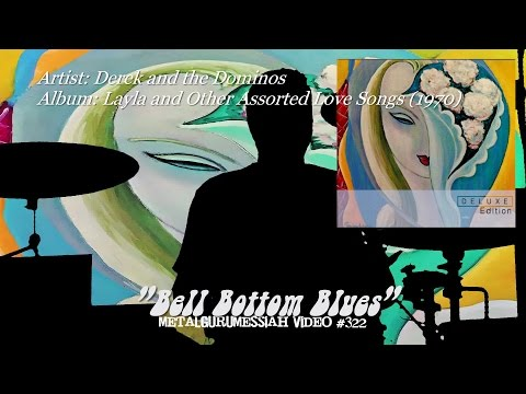 Bell Bottom Blues - Derek and the Dominos (1970) FLAC Audio Remaster HD Video ~MetalGuruMessiah~