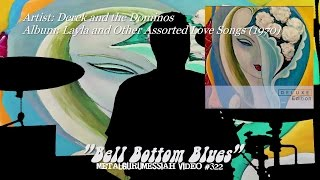 Bell Bottom Blues - Derek and the Dominos (1970) FLAC Audio Remaster HD Video