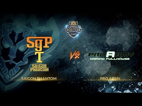 [ĐTDV Mùa Đông 2017] Saigon Phantom vs ProArmy [Vòng 2 - Ván 1] [17.09.2017]
