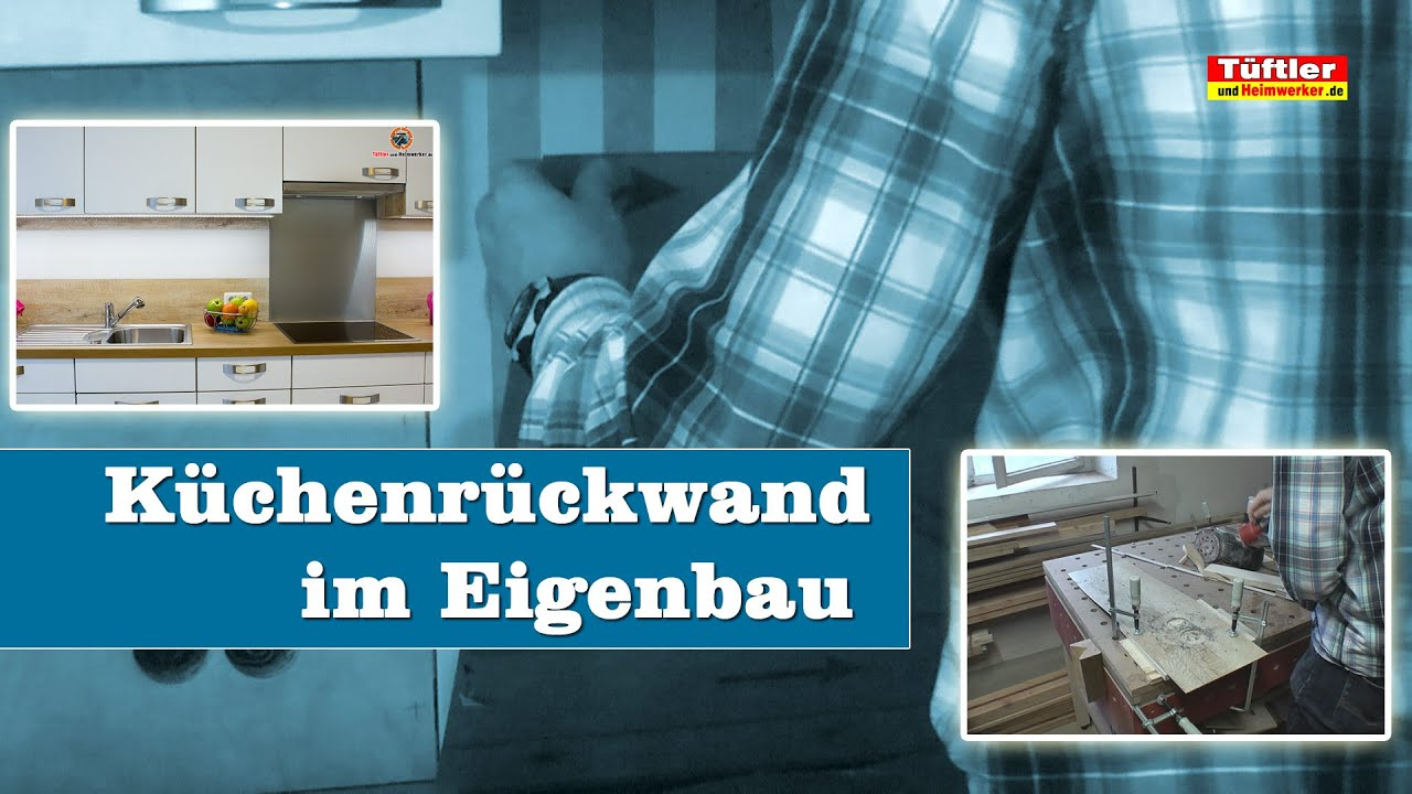 Rückwand küche selber machen  Moderne Küchenrückwand selber bauen - YouTube