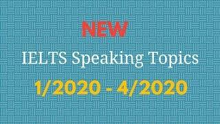 NEW IELTS SPEAKING TEST TOPICS | February to April, 2019