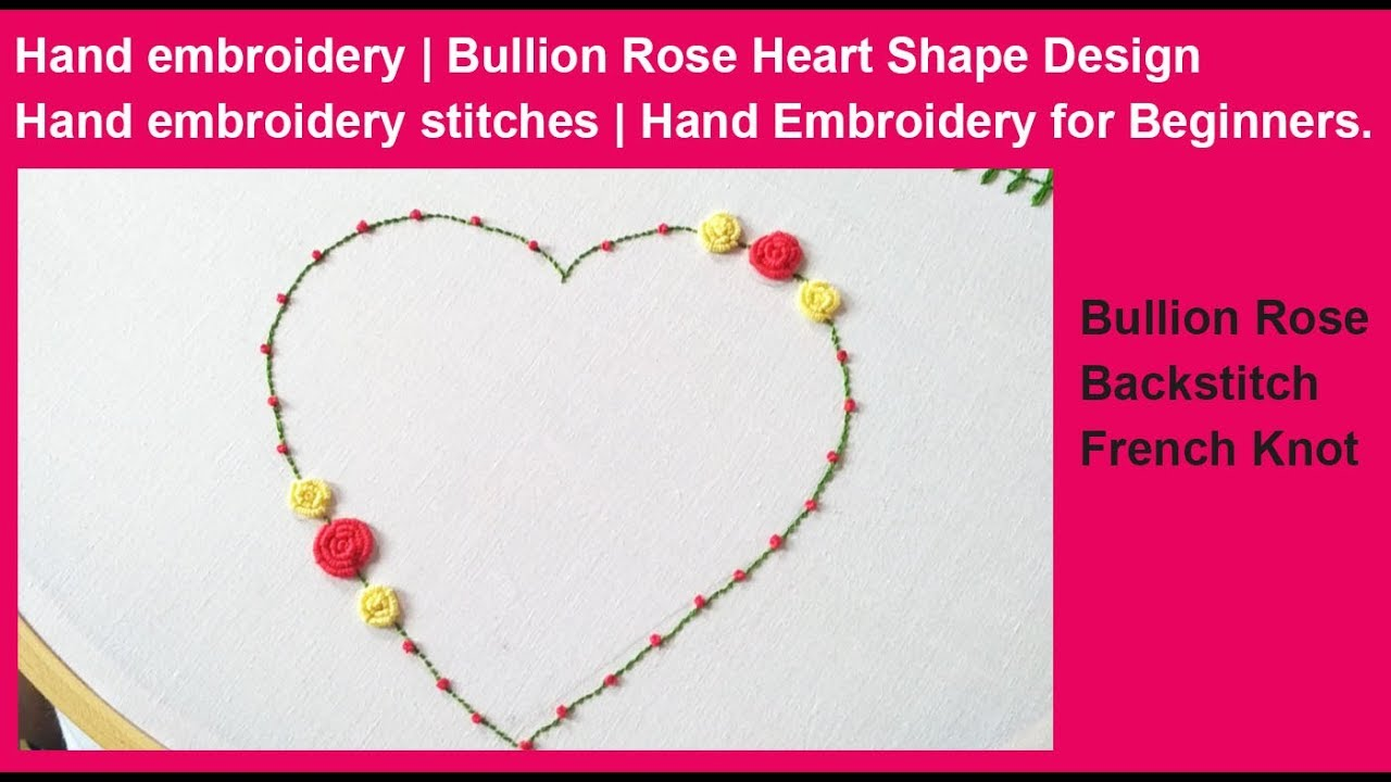Hand Embroidery Heart Designs Bullion Rose Stitch How To Do