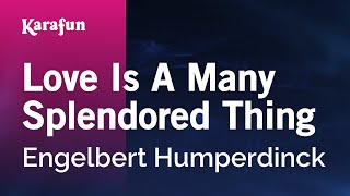 Karaoke Love Is A Many Splendored Thing - Engelbert Humperdinck *