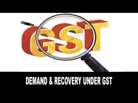 Demand and Recovery of Tax under GST - 1